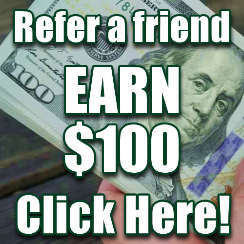 Refer a friend - Earn $100! Click Here