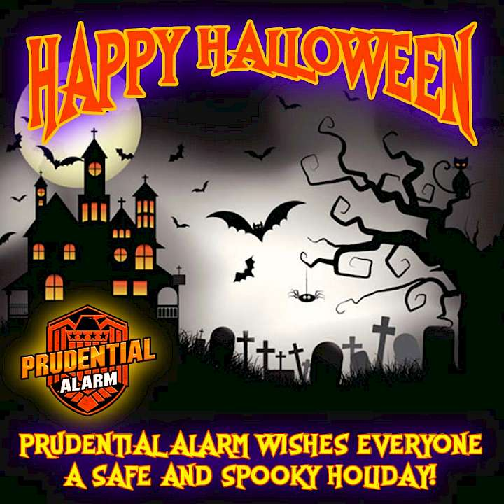 Happy Halloween! Prudential Alarm wishes everyone a safe and spooky holiday!
